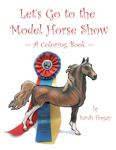 Let's Go to the Model Horse Show, A Coloring Book for the Young and Young-at-Heart by Sarah Tregay