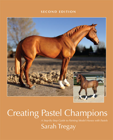 Creating Pastel Champions: Second Edition, A Step-by-Step Guide to Painting Model Horses with Pastels author Sarah Tregay
