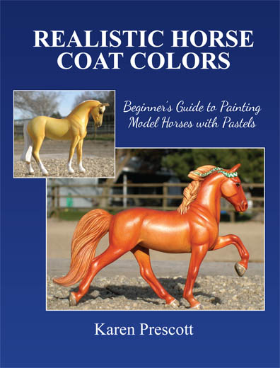 Realistic Horse Coat Colors: Beginner's Guide to Painting Models with Pastels, by Karen Prescott